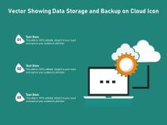 Vector Showing Data Storage And Backup On Cloud Icon Ppt PowerPoint Presentation File Graphics Example PDF