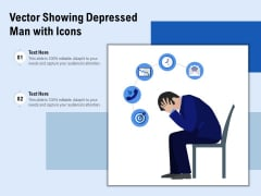 Vector Showing Depressed Man With Icons Ppt PowerPoint Presentation File Visuals PDF