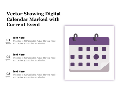 Vector Showing Digital Calendar Marked With Current Event Ppt PowerPoint Presentation Icon Ideas PDF