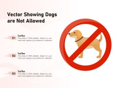 Vector Showing Dogs Are Not Allowed Ppt PowerPoint Presentation Summary Graphics Design PDF