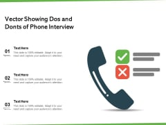 Vector Showing Dos And Donts Of Phone Interview Ppt PowerPoint Presentation Professional Ideas PDF