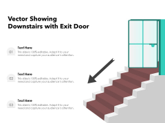 Vector Showing Downstairs With Exit Door Ppt PowerPoint Presentation File Format Ideas PDF
