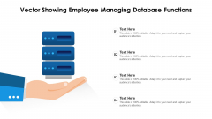 Vector Showing Employee Managing Database Functions Ppt PowerPoint Presentation Professional Outfit PDF