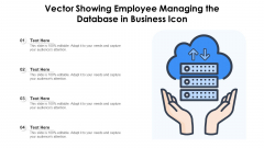 Vector Showing Employee Managing The Database In Business Icon Ppt PowerPoint Presentation Styles Deck PDF