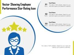 Vector Showing Employee Performance Star Rating Icon Ppt PowerPoint Presentation File Slides PDF
