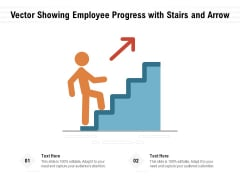 Vector Showing Employee Progress With Stairs And Arrow Ppt PowerPoint Presentation Gallery Slides PDF