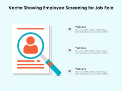Vector Showing Employee Screening For Job Role Ppt PowerPoint Presentation Slides Graphics PDF