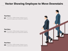 Vector Showing Employee To Move Downstairs Ppt PowerPoint Presentation Gallery Examples PDF