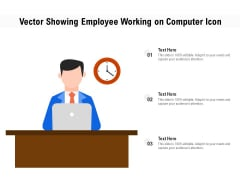 Vector Showing Employee Working On Computer Icon Ppt PowerPoint Presentation Slides Elements PDF