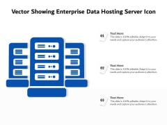 Vector Showing Enterprise Data Hosting Server Icon Ppt PowerPoint Presentation File Elements PDF