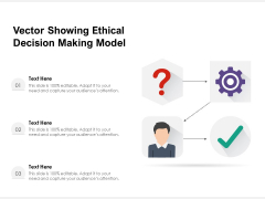 Vector Showing Ethical Decision Making Model Ppt PowerPoint Presentation File Rules PDF