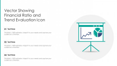 Vector Showing Financial Ratio And Trend Evaluation Icon Ppt PowerPoint Presentation File Design Templates PDF