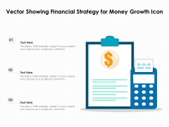 Vector Showing Financial Strategy For Money Growth Icon Ppt PowerPoint Presentation Pictures Information PDF