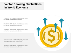 Vector Showing Fluctuations In World Economy Ppt PowerPoint Presentation File Graphics PDF