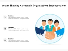 Vector Showing Harmony In Organizations Employees Icon Ppt PowerPoint Presentation File Graphics Pictures PDF