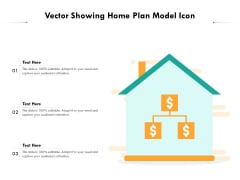 Vector Showing Home Plan Model Icon Ppt PowerPoint Presentation File Deck PDF