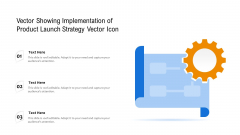 Vector Showing Implementation Of Product Launch Strategy Vector Icon Ppt PowerPoint Presentation File Summary PDF