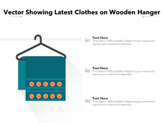 Vector Showing Latest Clothes On Wooden Hanger Ppt PowerPoint Presentation File Pictures PDF