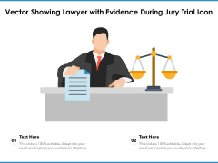 Vector Showing Lawyer With Evidence During Jury Trial Icon Ppt PowerPoint Presentation Summary Slide Download PDF