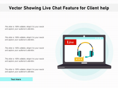 Vector Showing Live Chat Feature For Client Help Ppt PowerPoint Presentation Professional Format PDF