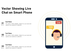 Vector Showing Live Chat On Smart Phone Ppt PowerPoint Presentation Professional Topics PDF