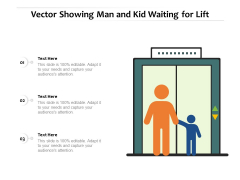 Vector Showing Man And Kid Waiting For Lift Ppt PowerPoint Presentation Icon Deck PDF