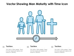 Vector Showing Man Maturity With Time Icon Ppt PowerPoint Presentation Gallery Graphics Pictures PDF