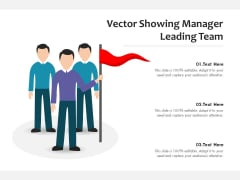 Vector Showing Manager Leading Team Ppt PowerPoint Presentation Gallery Graphic Tips PDF