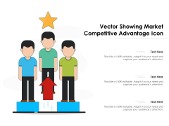 Vector Showing Market Competitive Advantage Icon Ppt PowerPoint Presentation Gallery Infographic Template PDF