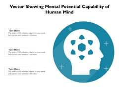 Vector Showing Mental Potential Capability Of Human Mind Ppt PowerPoint Presentation File Designs Download PDF
