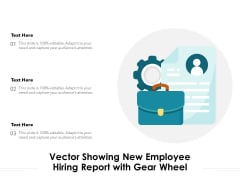 Vector Showing New Employee Hiring Report With Gear Wheel Ppt PowerPoint Presentation File Pictures PDF