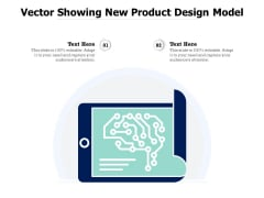 Vector Showing New Product Design Model Ppt PowerPoint Presentation Model Graphics Pictures PDF