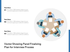 Vector Showing Panel Finalizing Plan For Interview Process Ppt PowerPoint Presentation Ideas Microsoft PDF