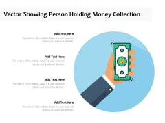 Vector Showing Person Holding Money Collection Ppt PowerPoint Presentation Portfolio Example Topics PDF