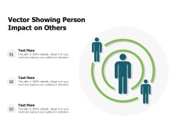 Vector Showing Person Impact On Others Ppt PowerPoint Presentation Slides Styles PDF