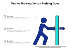 Vector Showing Person Pushing Door Ppt PowerPoint Presentation Gallery Introduction PDF