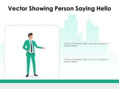 Vector Showing Person Saying Hello Ppt PowerPoint Presentation Infographics Structure PDF