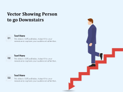 Vector Showing Person To Go Downstairs Ppt PowerPoint Presentation Gallery Background PDF