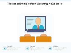 Vector Showing Person Watching News On TV Ppt PowerPoint Presentation Gallery Designs Download PDF