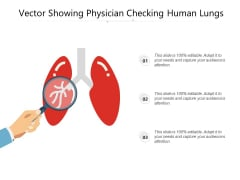 Vector Showing Physician Checking Human Lungs Ppt PowerPoint Presentation File Graphics Example PDF