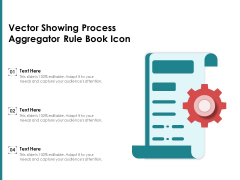 Vector Showing Process Aggregator Rule Book Icon Ppt PowerPoint Presentation File Model PDF