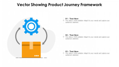 Vector Showing Product Journey Framework Ppt PowerPoint Presentation Gallery Designs PDF