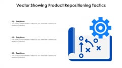 Vector Showing Product Repositioning Tactics Ppt Visual Aids Model PDF