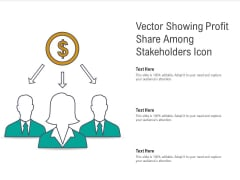 Vector Showing Profit Share Among Stakeholders Icon Ppt PowerPoint Presentation File Brochure PDF
