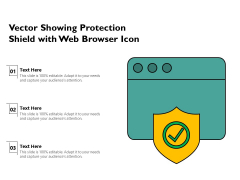 Vector Showing Protection Shield With Web Browser Icon Ppt PowerPoint Presentation File Brochure PDF