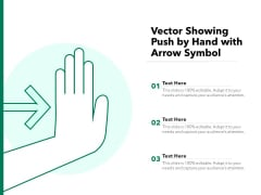 Vector Showing Push By Hand With Arrow Symbol Ppt PowerPoint Presentation File Example Introduction PDF