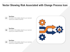 Vector Showing Risk Associated With Change Process Icon Ppt PowerPoint Presentation Infographics Outfit PDF