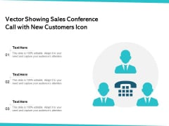 Vector Showing Sales Conference Call With New Customers Icon Ppt PowerPoint Presentation Icon Guide PDF