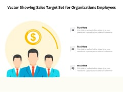 Vector Showing Sales Target Set For Organizations Employees Ppt PowerPoint Presentation File Influencers PDF