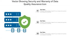 Vector Showing Security And Warranty Of Data Quality Assurance Icon Ppt PowerPoint Presentation Gallery Example PDF